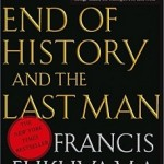 "Francis Fukuyama, ""The End of History and the Last Man"" (1992)"