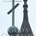 "Philip Jenkins, ""God's Continent: Christianity, Islam, and Europe's Religious Crisis"" (2007)"