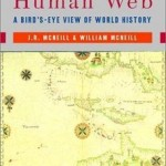 "J.R. & W.H. McNeill, ""The Human Web: A Bird's-Eye View of World History"" (2003)"